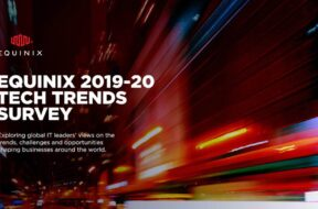 Equinix 2019-20 Tech Trends Survey